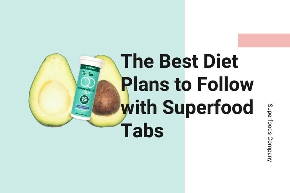 The Best Diet Plans to Follow with Superfood Tabs